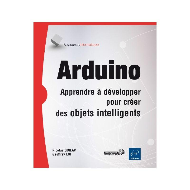 Arduino Apprendre D Velopper Pour Cr Er Des Objets