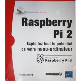 Raspberry Pi 2/Pi 3 - Exploitez tout le potentiel de votre nano-ordinateur