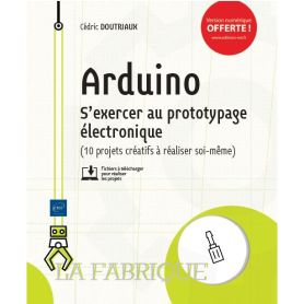 French Book! Arduino - discovering electronic prototyping (10 DIY creatives projects)