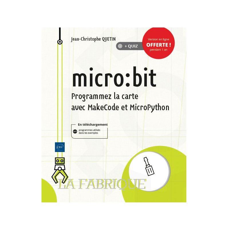 Micro:bit - Programmez la carte avec MakeCode et MicroPython