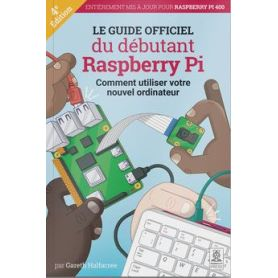 The Official Raspberry-Pi Beginner's Guide - In French
