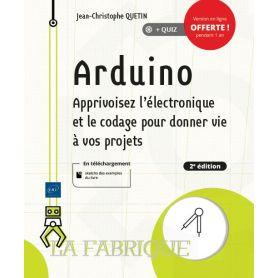 Arduino - Apprivoisez l'électronique et le codage (seconde édition)
