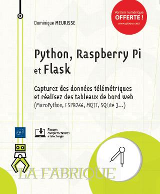"""Livre """"Python, Raspberry Pi et Flask"""", objet internet autour d'ESP8266 et MicroPython"""